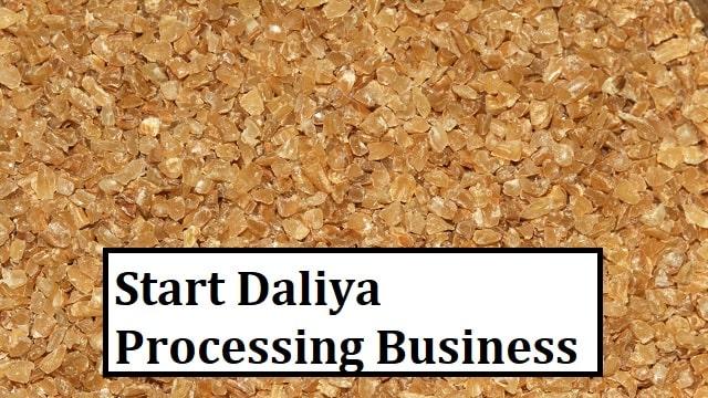 How to Start Daliya Processing Business