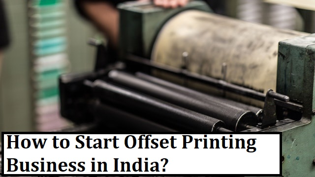 How to Start Offset Printing Business in India?